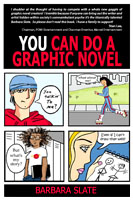 You Can Do a Graphic Novel by Barbara Slate